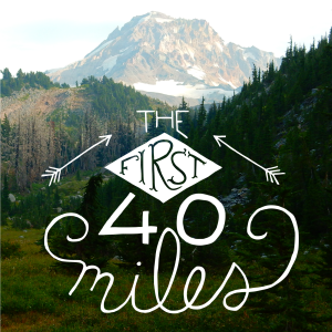Our favourite outdoors podcasts: The First 40 Miles